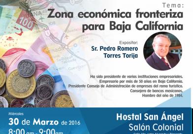 """COPARMEX INVITA AL DESAYUNO EMPRESARIAL: """"ZONA ECONOMICA FRONTERIZA PARA BAJA CALIFORNIA"""
