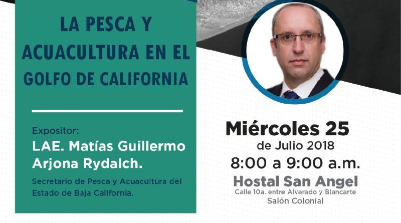 """DESAYUNO EMPRESARIAL: """"La Pesca y Acuacultura en el Golfo de California """""""